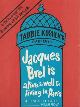 "Taubie Kushlick, ""Jacque""s Brel is alive & well & living in Paris, 1"""